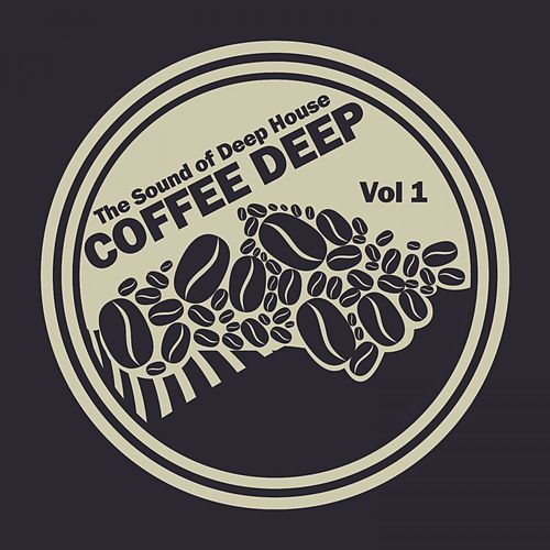 Coffee Deep House, Vol. 1 (The Sound of Deep House) by Various Artists