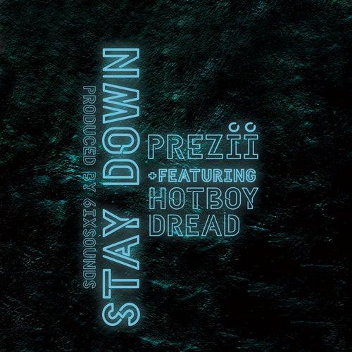 Stay Down von Prezii