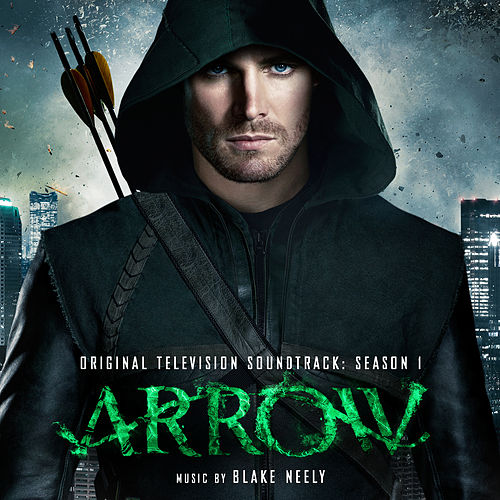 Arrow: Season 1 (Original Television Soundtrack) by Blake Neely