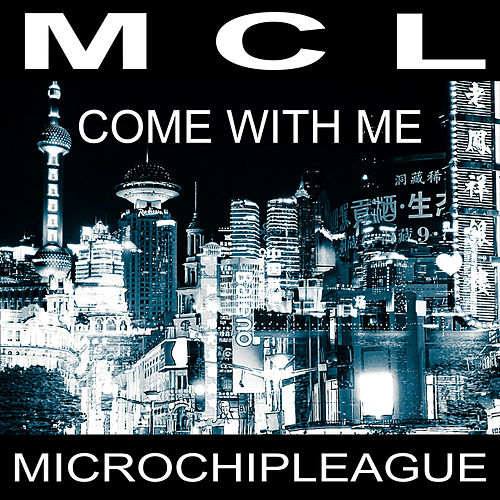 Come with Me Remix von MCL Micro Chip League