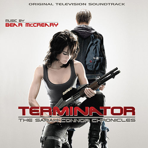Terminator: The Sarah Connor Chronicles (Original Television Soundtrack) de Bear McCreary