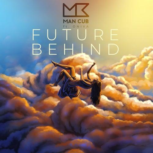 Future Behind (feat. ONIVA) di ManCub