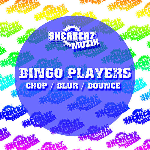 Chop / Blur / Bounce von Bingo Players