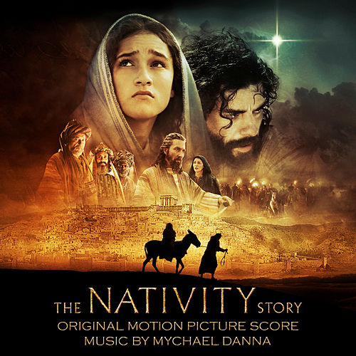 The Nativity Story (Original Motion Picture Score) de Mychael Danna