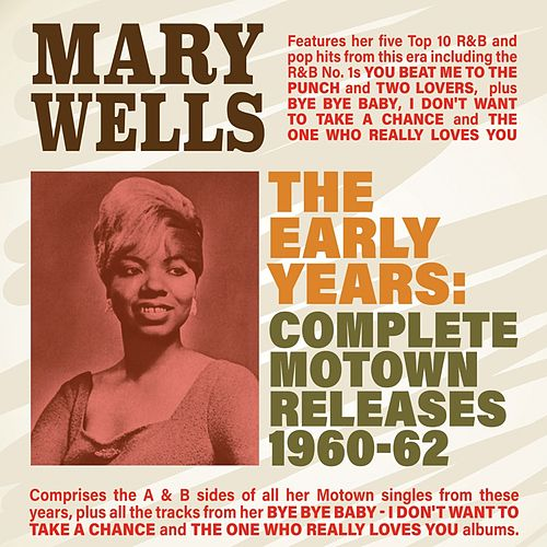 The Early Years: Complete Motown Releases 1960-62 by Mary Wells
