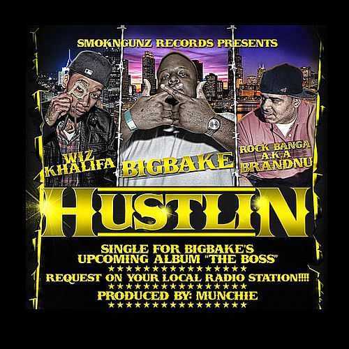 Hustlin (feat. Wiz Khalifa & Rock Banga a.k.a. BrandNu) by Bigbake