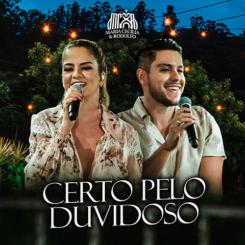 Certo pelo Duvidoso (Ao Vivo) de Maria Cecília e Rodolfo
