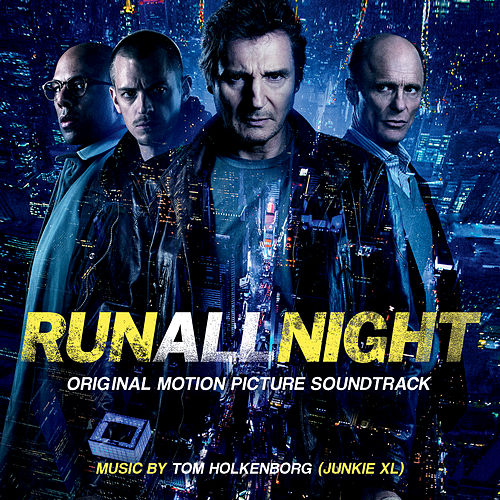 Run All Night (Original Motion Picture Soundtrack) de Junkie XL
