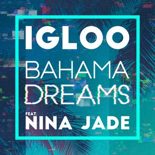 Bahama Dreams (feat. Nina Jade) de Igloo
