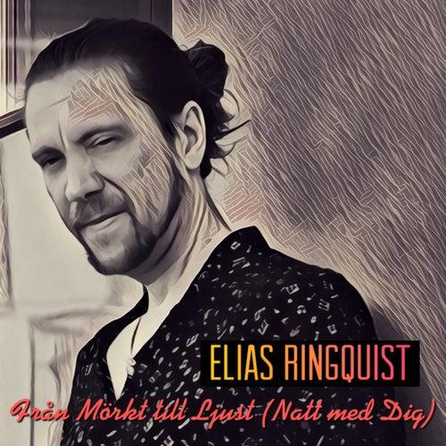 Från Mörkt Till Ljust (Natt Med Dig) by Elias Ringquist