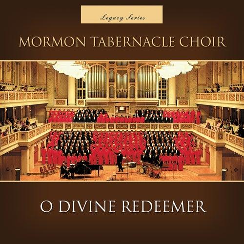 O Divine Redeemer (Legacy Series) de The Mormon Tabernacle Choir