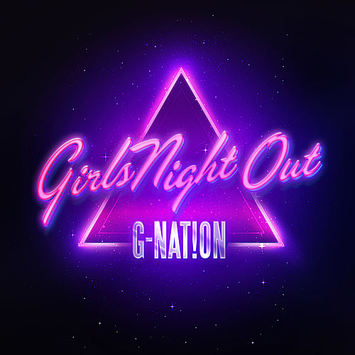 Girl's Night Out by G-Nat!on