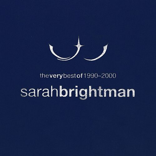 The Very Best of Sarah Brightman 1990 - 2000 von Sarah Brightman