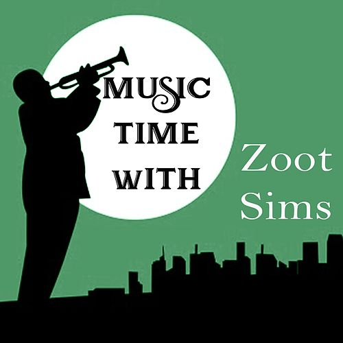Music Time with Zoot Sims von Zoot Sims
