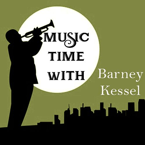 Music Time with Barney Kessel by Barney Kessel