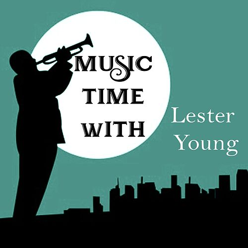 Music Time with Lester Young de Lester Young