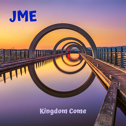 Kingdom Come by JME
