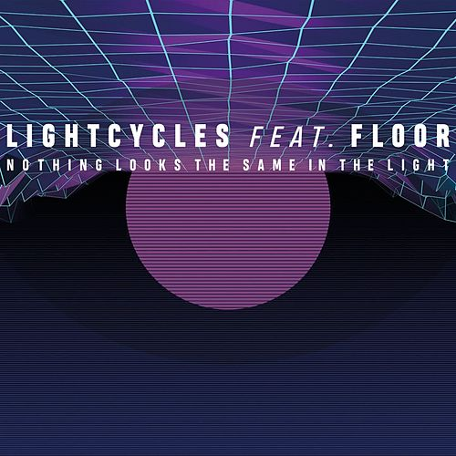 Nothing Looks the Same in the Light by Light Cycles