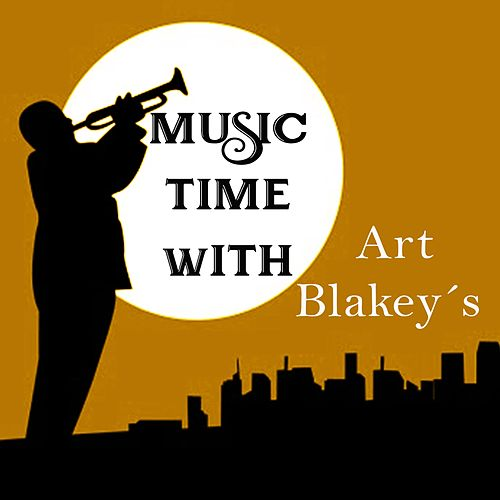 Music Time with Art Blakey & the Jazz Messengers von Art Blakey
