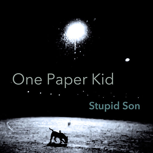 Stupid Son by One Paper Kid