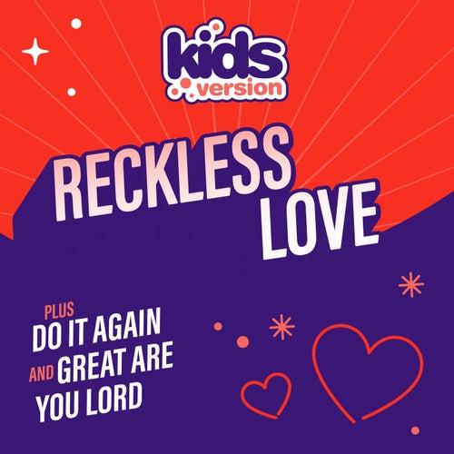 Reckless Love by Kids Version