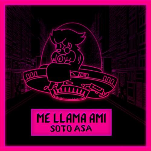 Me Llama Ami de Soto Asa