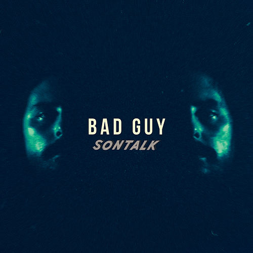 Bad Guy von Sontalk