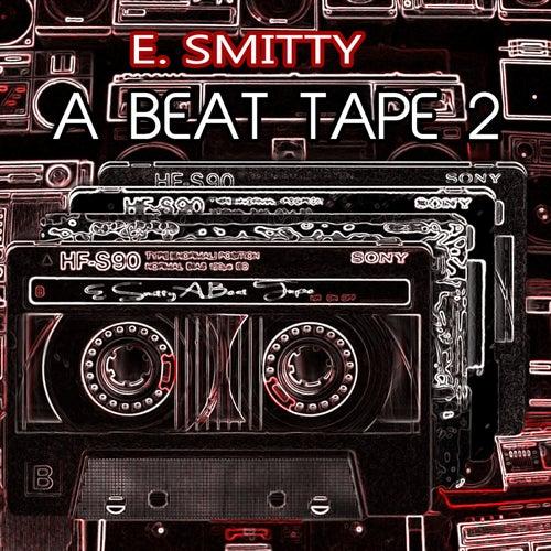 A Beat Tape 2 von E. Smitty