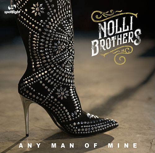Any Man Of Mine de Nolli Brothers