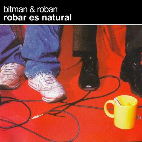 Robar Es Natural de Bitman & Roban