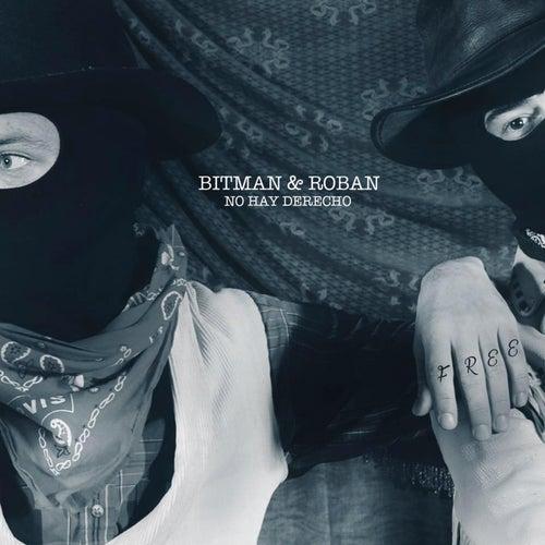 No Hay Derecho de Bitman & Roban