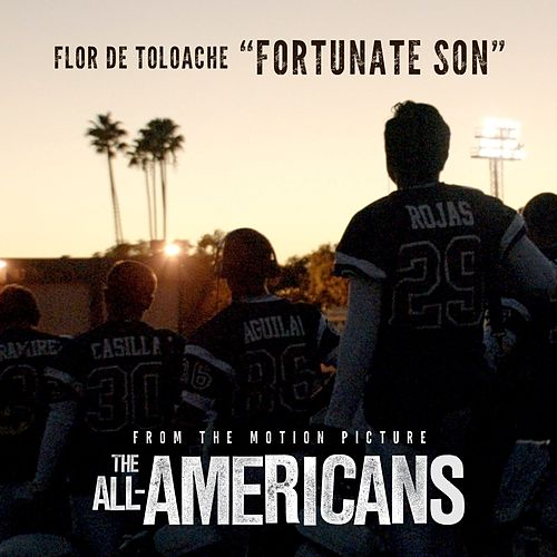 Fortunate Son (Music from the Motion Picture the All Americans) de Flor de Toloache