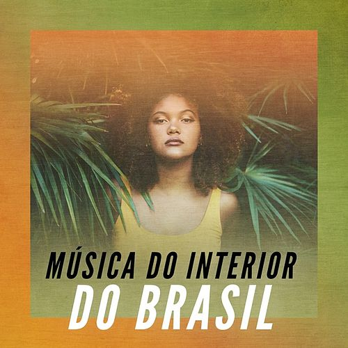 Música do Interior do Brasil von Various Artists
