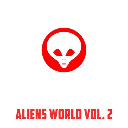 Aliens World, Vol.2 by Fausto Trusso Sfrazzetto, Vincenzo Sperandeo, Fabio Martoglio, Robby Rave, Carlo Romeo, Jerry Kay, Gabry The Sound, Mike Zoran