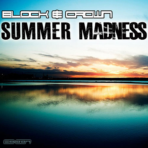 Summer Madness by Block and Crown