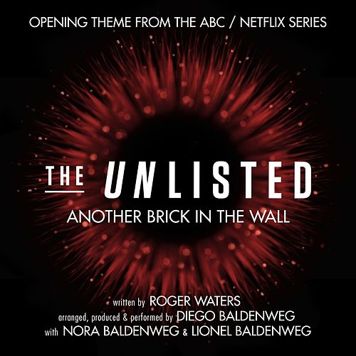 Another Brick in the Wall (The Unlisted: Opening Theme from the ABC / Netflix Series) de Diego Baldenweg