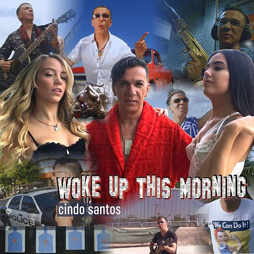 Woke Up This Morning by Cindo Santos
