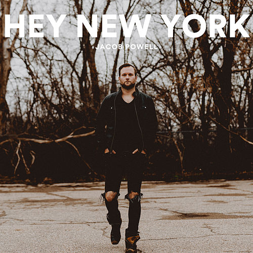 Hey New York by Jacob Powell