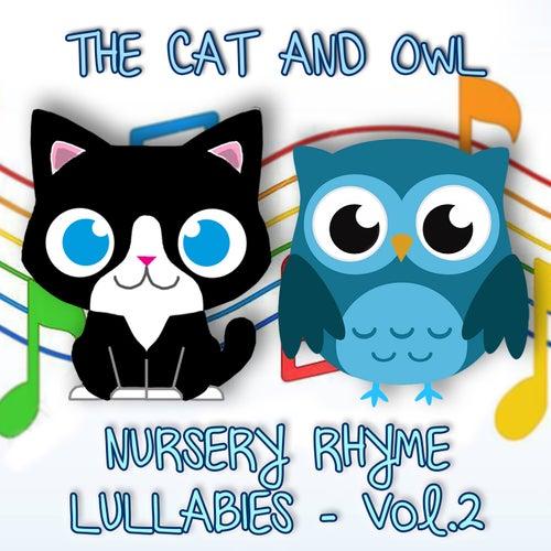 Nursery Rhyme Lullabies, Vol. 2 von The Cat and Owl
