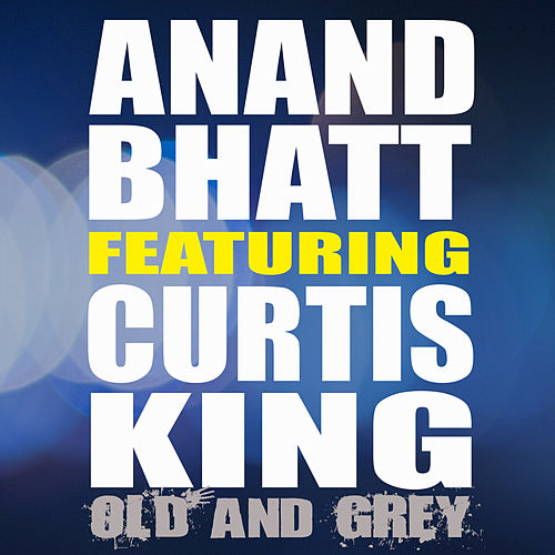 Old and Grey von Anand Bhatt