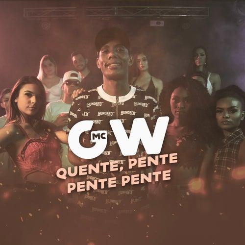 Quente, Pente, Pente Pente de MC Gw
