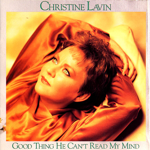 Good Thing He Can't Read My Mind de Christine Lavin