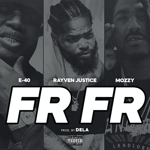 Straight Up (feat. E-40 & Mozzy) by Rayven Justice