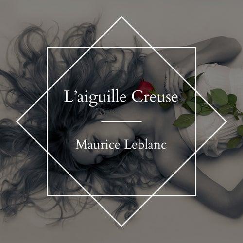 L'aiguille Creuse - Maurice Leblanc von Malivi