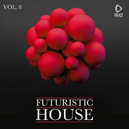 Futuristic House, Vol. 08 by Various Artists