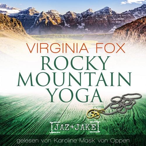Rocky Mountain Yoga von Karoline Mask von Oppen