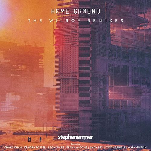 Home Ground (The Wilroy Remixes) by Stephen Emmer