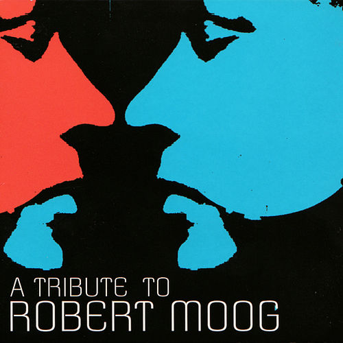 A tribute to Robert Moog von Various Artists