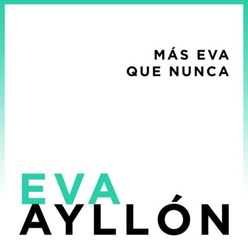 Más Eva Que Nunca de Eva Ayllón