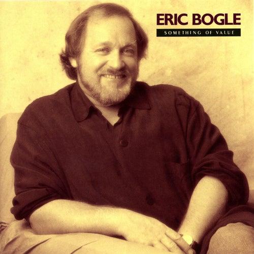 Something Of Value de Eric Bogle